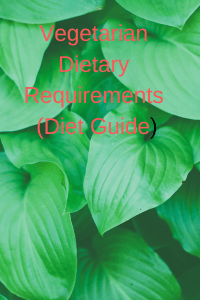 Vegetarian Dietary Requirements (Diet Guide)